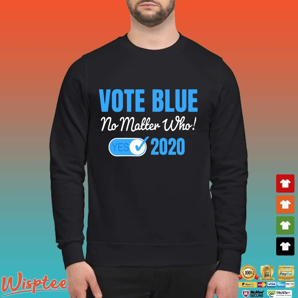 Vote Blue No Matter Who 2020 with Vote Check Mark Democrats Tee Shirt Sweater den