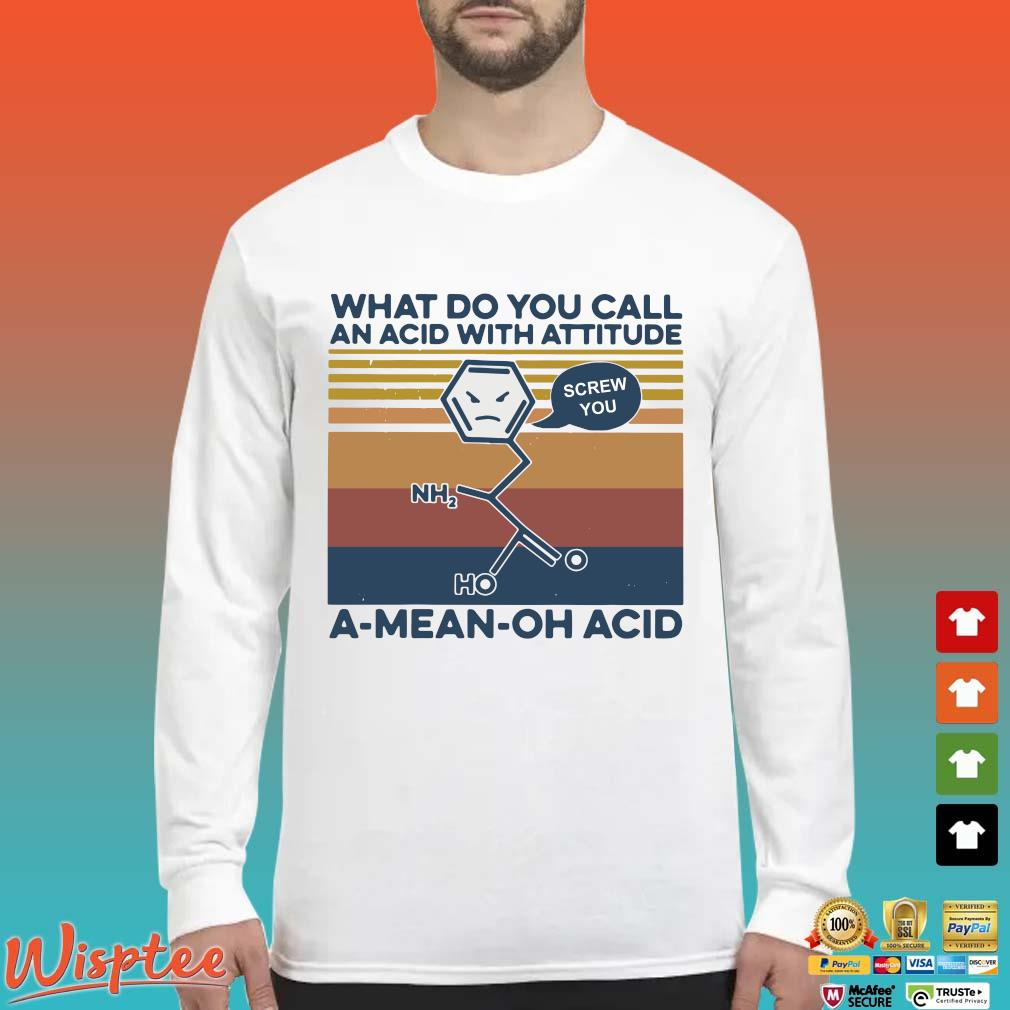 What Do You Call An Acid With Attitude A Mean Oh Acid Vintage Shirt Long Sleeved trang