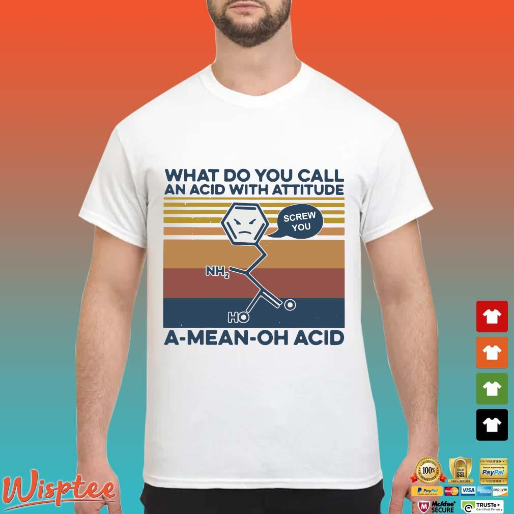 What Do You Call An Acid With Attitude A Mean Oh Acid Vintage Shirt