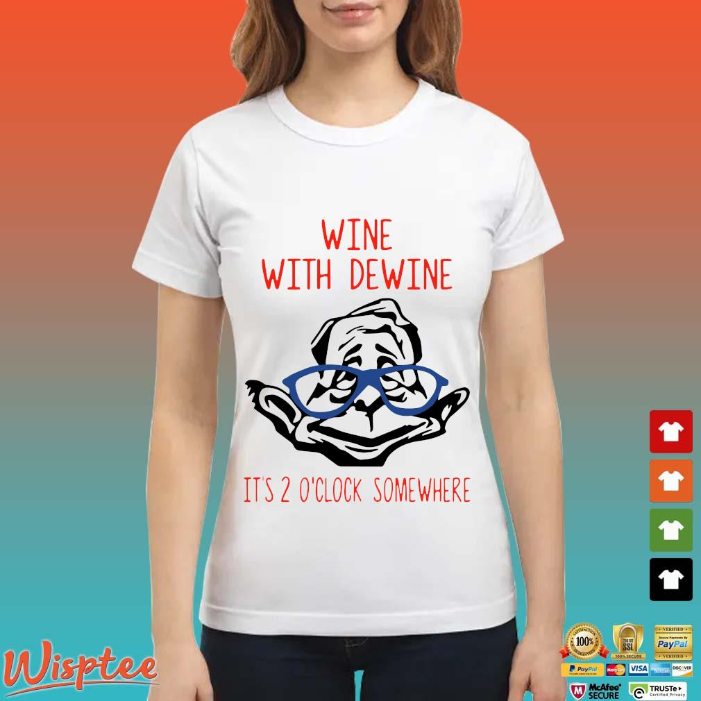 Wine with Dewine it's 2 o'clock somewhere Shirt Ladies trang
